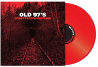 Old 97's - Graveyard Whistling [Red LP]