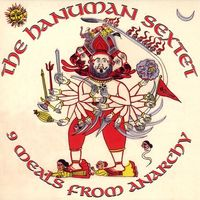 Hanuman Sextet - 9 Meals From Anarchy