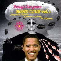 Fantasy's Core Presents Bond C - Vol. 1-Nagasaki Moves Obama'S