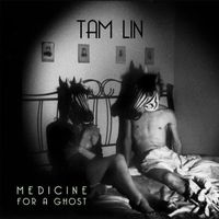 Tam Lin - Medicine for a Ghost