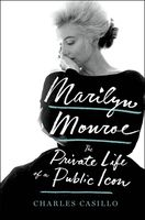 Marilyn Monroe - Marilyn Monroe: The Private Life of a Public Icon