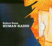 Enders Room - Human Radio