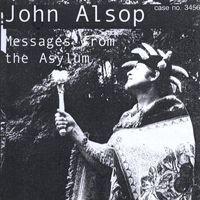 John Alsop - Messages From The Asylum