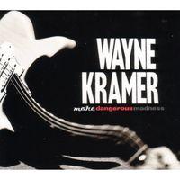 Wayne Kramer - More Dangerous Madness