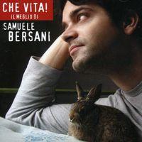 Samuele Bersani - Che Vita ! Il Meglio De Samuele Bersani [Import]