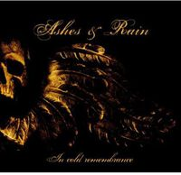 Ashes & Rain - In Cold Remembrance