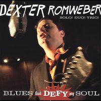 Dexter Romweber - Blues That Defy My Soul