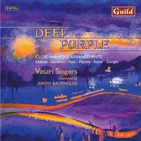 Vasari Singers - Deep Purple: Close Harmony Arrangements