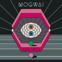 Mogwai - Rave Tapes [LP]