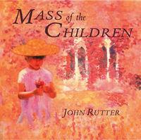 JOHN RUTTER - Mass of the Children