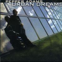 Pepper Adams - Urban Dreams