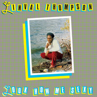 Linval Thompson - Look How Me Sexy