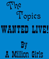 Topics - Wanted Live By a Million Girls