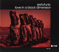 Jestofunk - Love In A Black Dimension