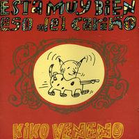 Kiko Veneno - Esta Muy Bien Eso Del Carino