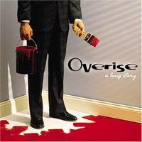 Overise - A Long Story