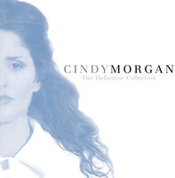 Cindy Morgan - Definitive Collection: Unpublished Exclusive