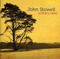 John Stowell - Solitary Tales