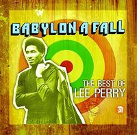 Lee Perry - Babylon a Fall (Best of Lee Perry)