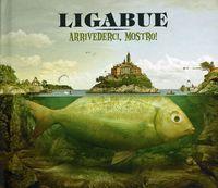 Ligabue - Arrivederci Mostro [Import]