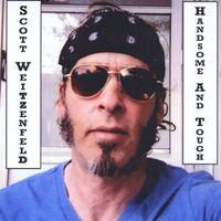 Scott Weitzenfeld - Handsome & Tough