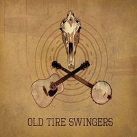 Old Tire Swingers - Old Tire Swingers