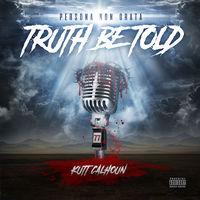 Kutt Calhoun - Truth Be Told [Digipak]