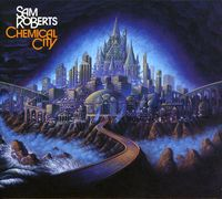 Sam Roberts - Chemical City [Import]