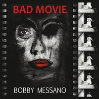 Bobby Messano - Bad Movie