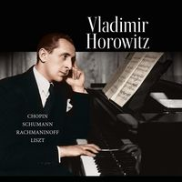 Vladimir Horowitz - Chopin / Schumann / Rachmaninoff / Liszt (Hol)