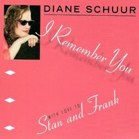 Diane Schuur - I Remember You (With Love To Stan & Frank) (Dig)