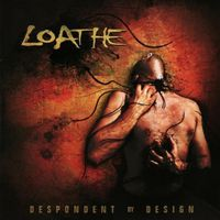 Loathe - Despondent By Design [Import]
