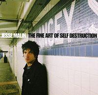 Jesse Malin - Fine Art Of Self-Destruction [Import]