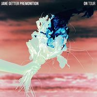 Jane Getter Premonition - On Tour