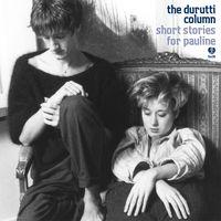 Durutti Column - Short Stories for Pauline