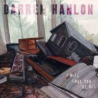 Darren Hanlon - I Will Love You At All