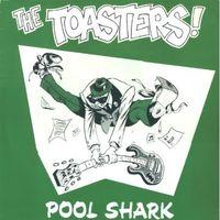 Toasters - Pool Shark [Import]