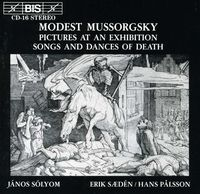 Erik Saeden - MUSSORGSKY: Pictures At An Exhibition / Songs And Dances Of Death
