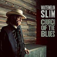 Watermelon Slim - Church Of The Blues [Digipak]
