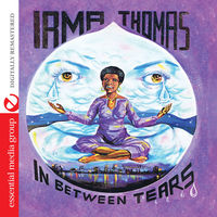 Irma Thomas - In Between Tears [Remastered]