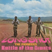 Pioneers - Long Shot / Battle Of The Giants
