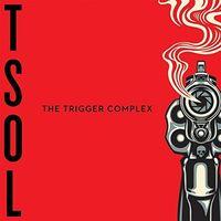 T.S.O.L. - The Trigger Complex [Import]