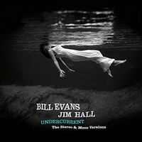 Bill Evans / Hall,Jim - Undercurrent: Original Stereo & Mono Versions