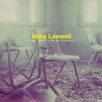 Greg Laswell - I Was Going to Be An Astronaut
