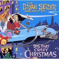 Brian Setzer - Dig That Crazy Christmas