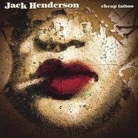 Jack Henderson - Cheap Tattoo