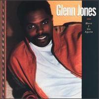 Glenn Jones (R&B) - Here I Go Again