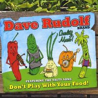 Dave Rudolf - Don't Play with Your Food