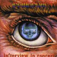 Gentle Giant - In'terview In Concert [Import]