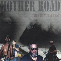 Mother Road - This Is Not a Test